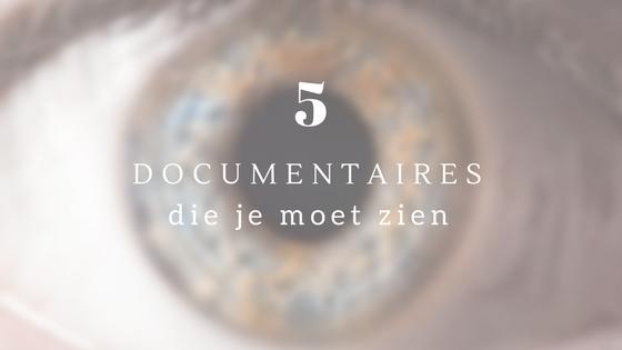 Documentaires die je moet kijken