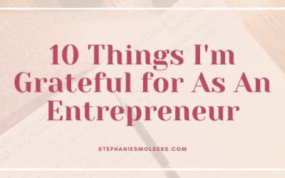 Thanksgiving 2019: 10 Things I'm Grateful For As An Entrepreneur