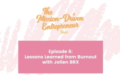 Episode 006: Lessons Learned from Burnout with Jolien BRX