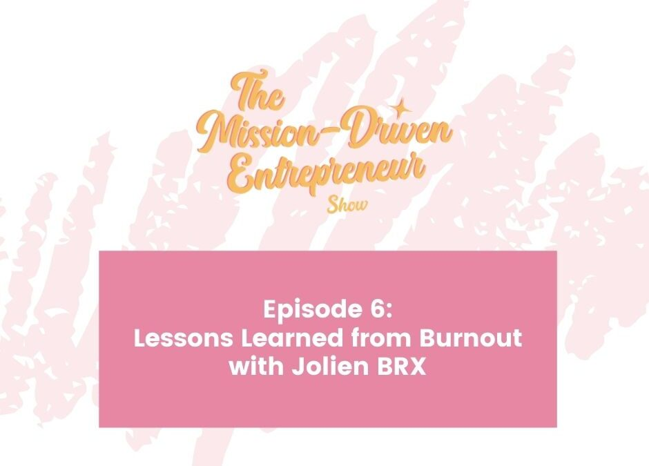 Episode #6: Lessons Learned from Burnout with Jolien BRX