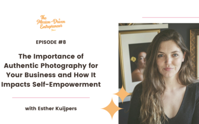 Episode 008: The Importance of Authentic Photography for Your Business and How It Impacts Self-Empowerment with Esther from Traits Studio