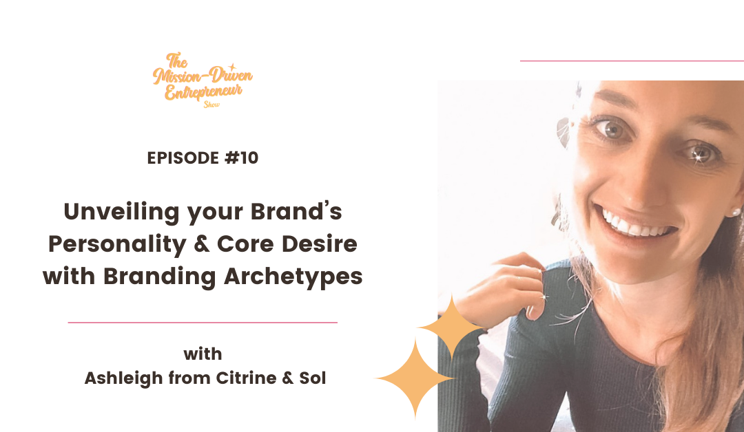Episode #10: What is branding really – the branding Archetypes with Ashleigh from Citrine & Sol