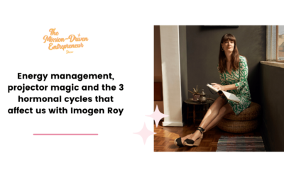 Episode #16: Energy management, projector magic and the 3 hormonal cycles that affect us with Imogen Roy