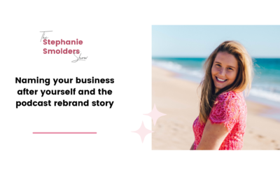 Episode #17: Naming your business after yourself and podcast rebranding